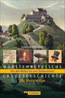 Württembergische Landesgeschichte für Neugierige, Susanne Dieterich