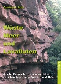 Wüste, Meer und Lavafluten - Gerhard Jahn |