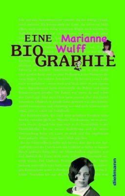 Wulff, M: Marianne Wulff - Eine Biographie - Marianne Wulff |