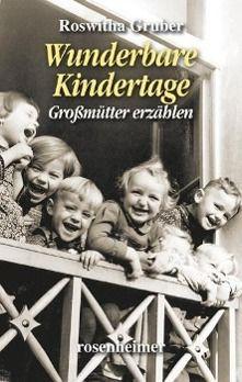 Wunderbare Kindertage, Roswitha Gruber
