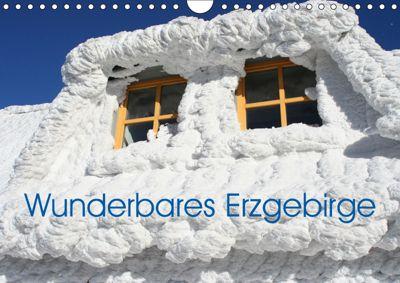 Wunderbares Erzgebirge (Wandkalender 2019 DIN A4 quer), André Bujara