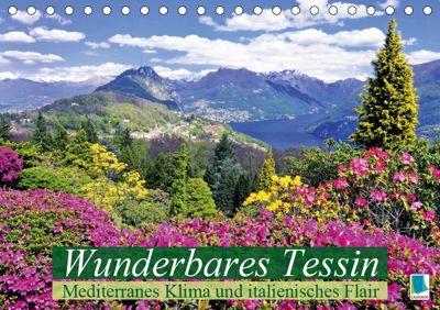 Wunderbares Tessin: Mediterranes Klima und italienisches Flair (Tischkalender 2019 DIN A5 quer), CALVENDO