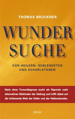 Wundersuche, Thomas Bruckner
