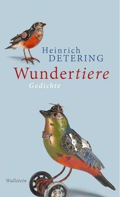 Wundertiere - Heinrich Detering |