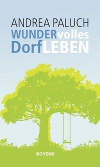 Wundervolles Dorfleben - Andrea Paluch |