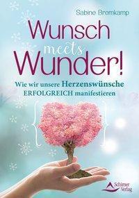 Wunsch meets Wunder! - Sabine Bromkamp |