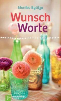 Wunschworte - Monika Bylitza |