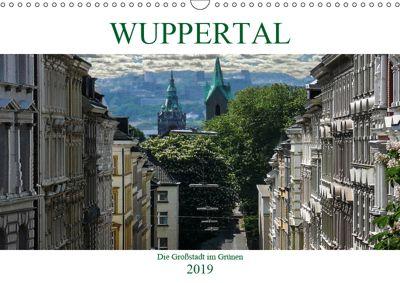 Wuppertal - Die Großstadt im Grünen (Wandkalender 2019 DIN A3 quer), Boris Robert