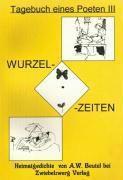 Wurzelzeiten - Heimatgedichte - August W Beutel pdf epub