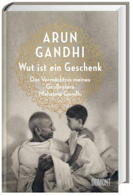 Wut ist ein Geschenk, Arun Gandhi