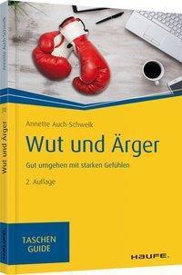 Wut und Ärger - Annette Auch-Schwelk |