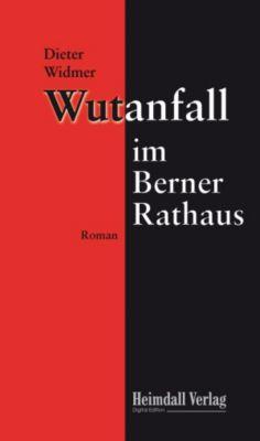 Wutanfall im Berner Rathaus, Dieter Widmer