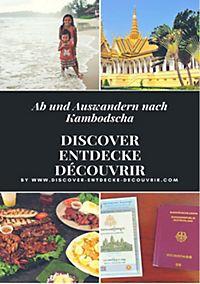www.discover-entdecke-decouvrir.com: Discover Entdecke Découvrir Ab und Auswandern nach Kambodscha