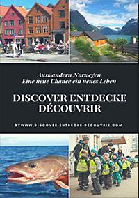 www.discover-entdecke-decouvrir.com: Discover Entdecke Découvrir Auswandern Norwegen