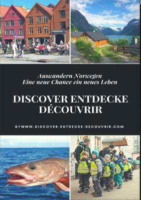 www.discover-entdecke-decouvrir.com: Discover Entdecke Découvrir Auswandern Norwegen, Heinz Duthel