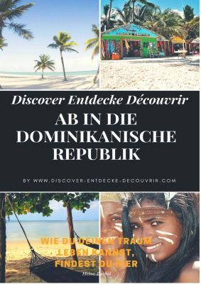 www.discover-entdecke-decouvrir.com: Discover Entdecke Découvrir Ab in die Dominikanische Republik, Heinz Duthel