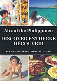 www.discover-entdecke-decouvrir.com: Discover Entdecke Découvrir Ab auf die Philippinen