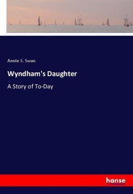 Wyndham's Daughter, Annie S. Swan