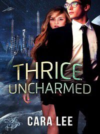 Wynne d'Arzon: Thrice Uncharmed, Cara Lee