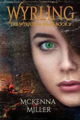 Wyrforra Wars Series: Wyrling (Wyrforra Wars Series, #2), McKenna Miller