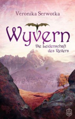 Wyvern - Die Leidenschaft des Reiters - Veronika Serwotka |