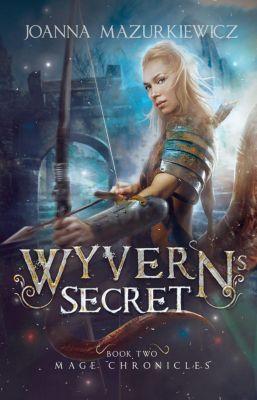 Wyvern's Secret (Mage Chronicles Book 2), Joanna Mazurkiewicz