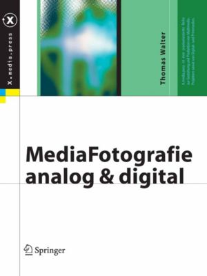 X.media.press: MediaFotografie - analog und digital, Thomas Walter