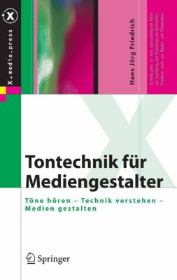 X.media.press: Tontechnik für Mediengestalter, Hans Friedrich