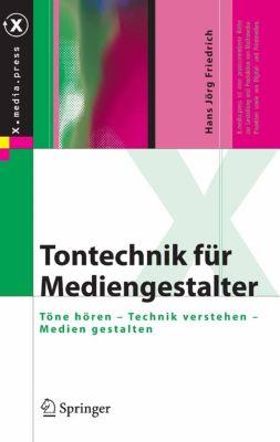 X.media.press: Tontechnik für Mediengestalter, Hans Jörg Friedrich