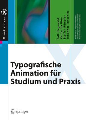 X.media.press: Typografische Animation für Studium und Praxis, Steffen Rümpler, Katharina Hien, Falk Hegewald, Johannes Tritschler