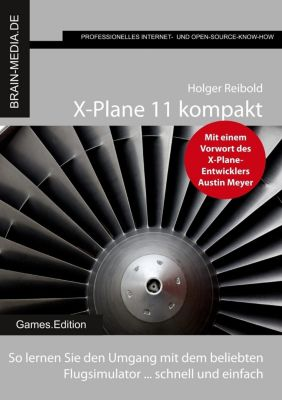 X-Plane 11 kompakt, Holger Reibold