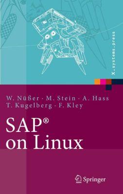 X.systems.press: SAP® on Linux, Wilhelm Nüsser, Alexander Hass, Manfred Stein, Thorsten Kugelberg, Florenz Kley