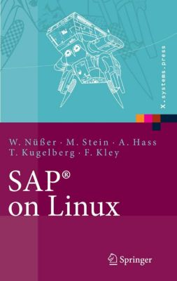 X.systems.press: SAP® on Linux, Wilhelm Nüsser, Alexander Hass, Manfred Stein, Thorsten Kugelberg, Florenz Kley