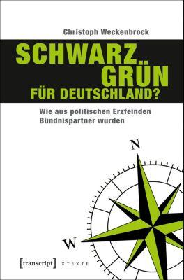X-Texte zu Kultur und Gesellschaft: Schwarz-Grün für Deutschland?, Christoph Weckenbrock