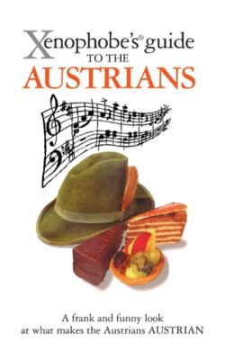 Xenophobe's Guides: The Xenophobe's Guide to the Austrians, Louis James