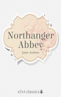 Xist Classics: Northanger Abbey, Jane Austen