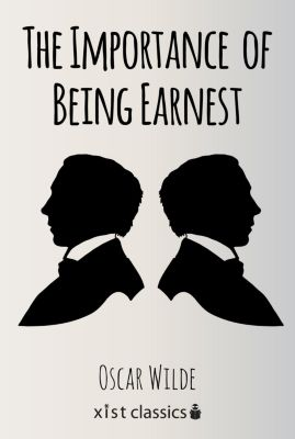 Xist Classics: The Importance of Being Earnest, Oscar Wilde