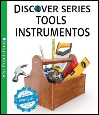 Xist Kids Bilingual Spanish English: Tools / Instrumentos, Xist Publishing