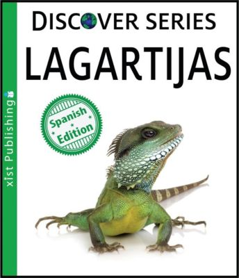 Xist Kids Spanish Books: Lagartijas, Xist Publishing