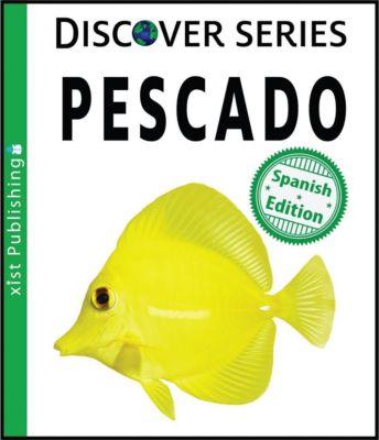 Xist Kids Spanish Books: Pescado, Xist Publishing