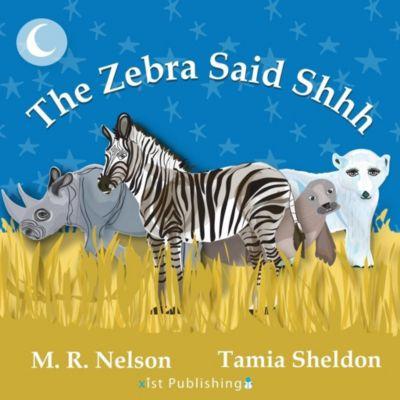 Xist Publishing: The Zebra Said Shhh, M. R. Nelson
