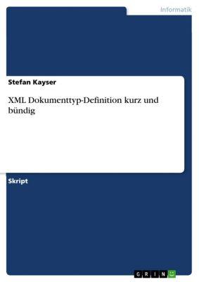 XML Dokumenttyp-Definition kurz und bündig, Stefan Kayser