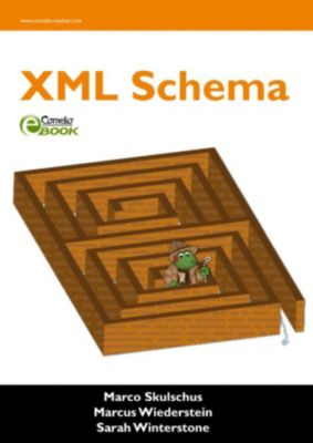 XML Schema, Marco Skulschus, Marcus Wiederstein, Sarah Winterstone
