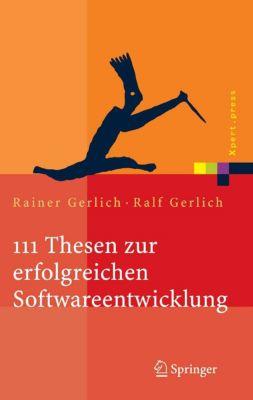 Xpert.press: 111 Thesen zur erfolgreichen Softwareentwicklung, Rainer Gerlich