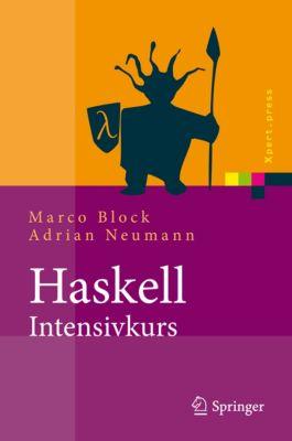 Xpert.press: Haskell-Intensivkurs, Marco Block, Adrian Neumann