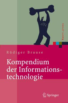 Xpert.press: Kompendium der Informationstechnologie, Rüdiger Brause
