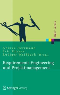 Xpert.press: Requirements Engineering und Projektmanagement, Andrea Herrmann, Anne Hoffmann, Rüdiger Weißbach, Eric Knauss, Thomas Gartung, Jörg Glunde, Ralf Fahney, Uwe Valentini