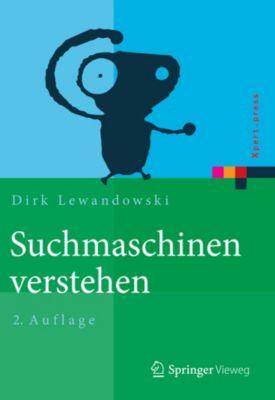 Xpert.press: Suchmaschinen verstehen, Dirk Lewandowski