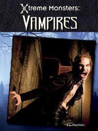 Xtreme Monsters: Vampires, S. L. Hamilton