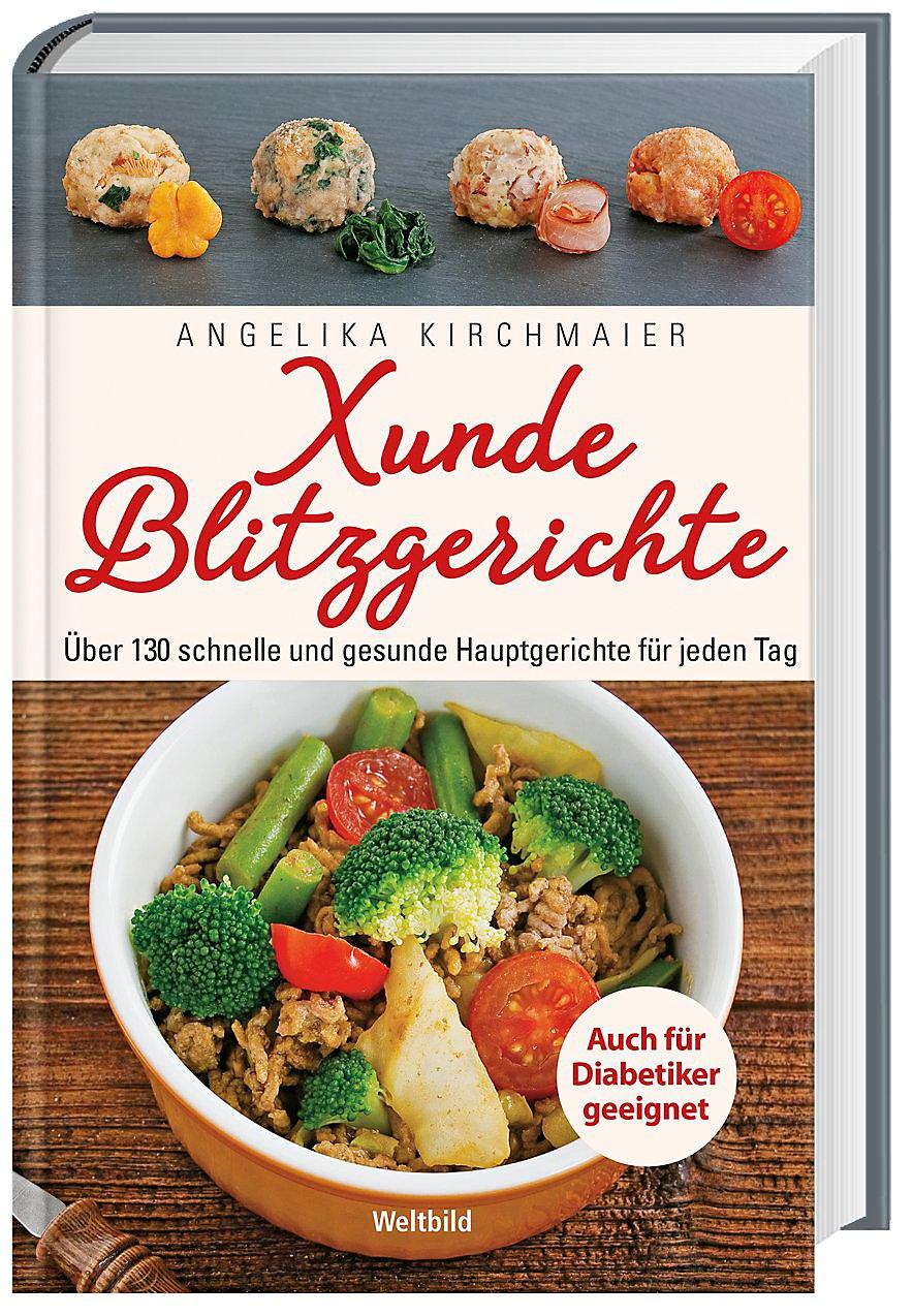 0fbd8fe502 Xunde Blitzgerichte - Über 130 schnelle und gesunde Hauptgerichte für jeden  Tag